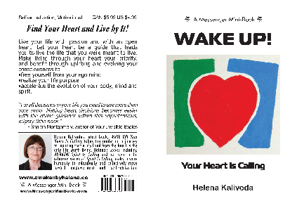 WAKE UP! Your Heart Is Calling By Helena Kalivoda